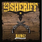 Bang ! - Les Sheriff