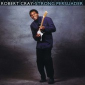 Strong Persuader - Robert Cray Band (The)