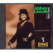 You Gotta Pay The Band - Abbey Lincoln