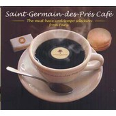 Saint-Germain-Des-Pr�s-Caf� : The Must-Have Cool Tempo Selection From Paris - Collectif