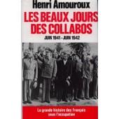 Les Beaux Jours Des Collabos (Juin 1941-Juin 1942) de Henri Amouroux