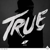 True - Avicii,