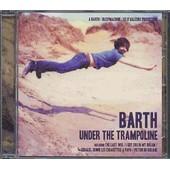 Under The Trampoline - Barth