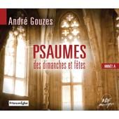 Psaumes Des Dimanches Et F�tes : Ann�e A - Andr� Gouzes