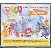 Les 100 Plus Belles Chansons Pour Enfants - Collectif