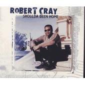 Shoulda Been Home - Robert Cray