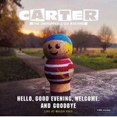 Hello, Good Evening, Welcome. And Goodbye - Live - Carter - The Unstoppable Sex Machine