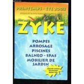 Zyke- Catalogue- Pompes Arrosage Piscines Balneo Spas Mobilier De Jardin- Printemps Ete 2002- Etude Et Devis Gratuits Prix Nets de COLLECTIF