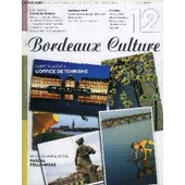 Bordeaux Culture N�12 Juin 2007 - Cent Ans De Tourisme � Bordeaux Suivez Le Guide !Les Visites De L�Office De Tourisme�...De La Peine � Remplir Leur Ville �Deux Ou Trois Choses � Propos Des ... de COLLECTIF