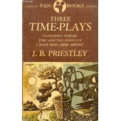 Three Time-Plays (Dangerous Corner, Time And The Conways, I Have Been Here Before) de PRIESTLEY J. B.