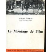 Le Montage De Film. Suivie D'une Annexe Sur Le Montage A La Television Par Jean Bernard Bonis. de LOUVEAU RAYMOND