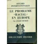 Le Probleme Racial En Europe - Etudes Internationales / Collection Oxford de julian huxley
