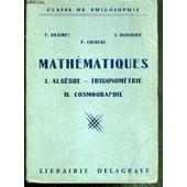 Mathematiques - I. Algebre - Trigonometrie - Ii. Cosmographie - Classe De Philosophie de BRACHET F. - DUMARQUE J. - COUDERC P.