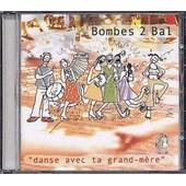 Danse Avec Ta Grand-M�re - Bombes 2 Bal