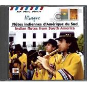 Flutes Indiennes D'amerique Du Sud - Illiaque