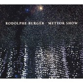 M�t�or Show - Rodolphe Burger