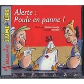 J'�coute J'aime Lire Vol. 10 : Alerte, Poule En Panne - Michel Amelin