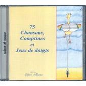 75 Chansons, Comptines Et Jeux De Doigts - Chaumie, Agnes