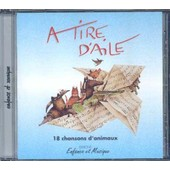 18 Chansons D'animaux - A Tire D'aile