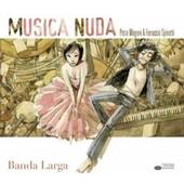Banda Larga - Musica Nuda