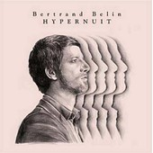 Hypernuit - Bertrand Belin