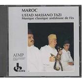 Maroc : Ustad Massano Tazi Musique Classique Andalouse De F�s - Collectif