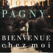 Bienvenue Chez Moi - Florent Pagny