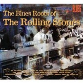 Blues Roots Of - The Rolling Stones