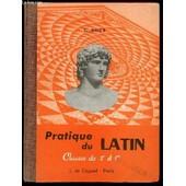 Pratique Du Latin - Classes De 2 Nd Et De 1 Ere. Collection M.-L. Podvin. de ROUX G.