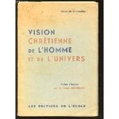 Vision Chretienne De L'homme Et De L'univers - Classe De Philosophie. de ABBE BERTHELEMY