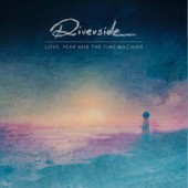 Love, Fear And The Time Machine - Riverside