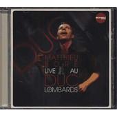 Live Au Duc Des Lombards - Matthieu Bor�