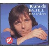 10 Ans Pour Toujours - Pierre Bachelet