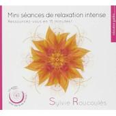 Mini S�ances De Relaxation Intense - Sylvie Roucoul�s