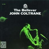 The Believer - John Coltrane