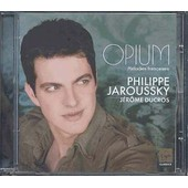 Opium : M�lodies Fran�aises - Philippe Jaroussky