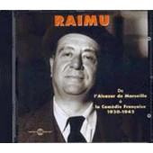 Raimu - 1930-1942 : De L'alcazar De Marseille � La Com�die Fran�aise - Raimu
