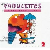 Les Fabulettes Vol. 2 : Chansons Pour Tous Les Temps - Anne Sylvestre