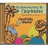 Les Aventuriers De L'alphabet Ou L'ab�c�daire Des Animaux - Fonfr�de & Becker