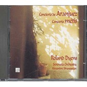 Rodrigo : Concierto De Aranjuez - Dyens : Concerto Metis, Tango En Ska� - Roland Dyens, Guitare, Ser - Rodrigo, Joaquin - Dyens, Roland