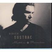 Mati�re Premi�re - Didier Sustrac
