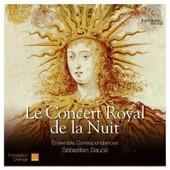 Le Concert Royal De La Nuit - Sebastien Dauc�