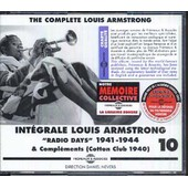 Int�grale Louis Armstrong Vol. 10 : Radio Days (1941-1944) & Compl�ments - Cotton Club 1940 - Louis Armstrong