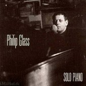Solo Piano : Metamorphosis, Mad Rush, Wichita Sutra Vortex - Philip Glass, Piano - Philip Glass