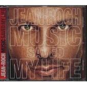 Music Saved My Life - Jean Roch
