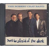 Don't Be Afraid Of The Dark - The Robert Cray Band