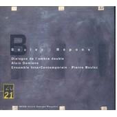 R�pons, Pour 2 Pianos, Harpe, Vibraphone, Glock, Cimbalum, Orchestre Et �lectronique, Dialogue De L'ombre Double - 2 Versions - Pierre Boulez
