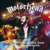 Better Mot�rhead Than Dead Live At Hammersmith - Mot�rhead