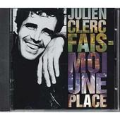 Fais Moi Une Place - Julien Clerc