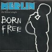 Born Free 3'19 (Merlin Mc) / Unrapped 3'32 (Merlin Mc) - Merlin
